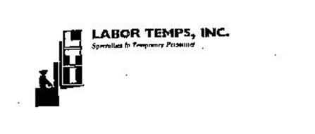 LTI LABOR TEMPS, INC. SPECIALISTS IN TEMPORARY PERSONNEL