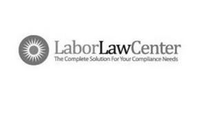 LABORLAWCENTER THE COMPLETE SOLUTION FOR YOUR COMPLIANCE NEEDS