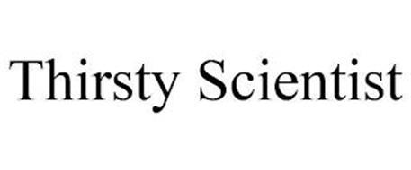 THIRSTY SCIENTIST