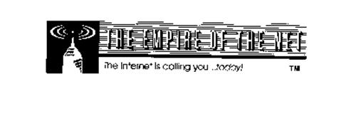 THE EMPIRE OF THE NET THE INTERNET IS CALLING YOU...TODAY!