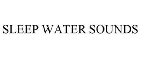 SLEEP WATER SOUNDS