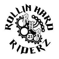 ROLLIN HARD RIDERZ RHR 21