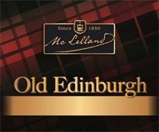 OLD EDINBURGH SINCE 1850 MCLELLAND