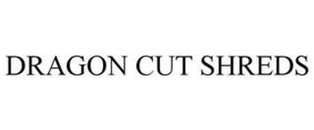 DRAGON CUT SHREDS