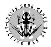 LOVING GOOD WOMEN KILLING BAD MEN