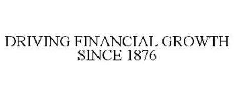 DRIVING FINANCIAL GROWTH SINCE 1876