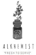 """ALKHEMIST """"FRESH TO SERVE"""""""