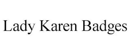 LADY KAREN BADGES