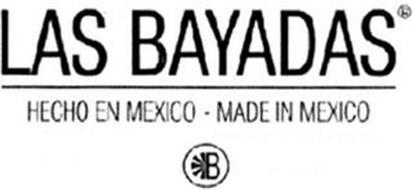 LAS BAYADAS HECHO EN MEXICO - MADE IN MEXICO B