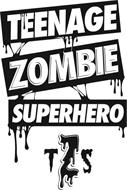 TEENAGE ZOMBIE SUPERHERO TZS