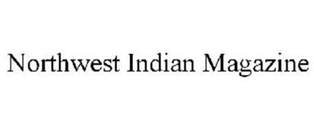 NORTHWEST INDIAN MAGAZINE