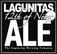LAGUNITAS 12TH OF NEVER ALE THE LAGUNITAS BREWING COMPANY