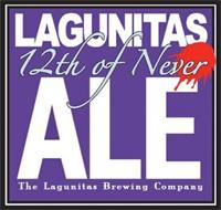 LAGUNITAS 12TH OF NEVER ALE THE LAGUNITAS BREWING COMPANY