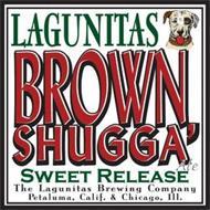 LAGUNITAS BROWN SHUGGA' ALE SWEET RELEASE THE LAGUNITAS BREWING COMPANY PETALUMA, CALIF. & CHICAGO, ILL.