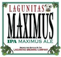 LAGUNITAS MAXIMUS IPA MAXIMUS ALE BREWED AND BOTTLED BY THE LAGUNITAS BREWING COMPANY