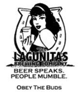 THE LAGUNITAS BREWING COMPANY BEER SPEAKS. PEOPLE MUMBLE. OBEY THE BUDS