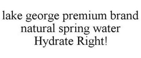 LAKE GEORGE PREMIUM BRAND NATURAL SPRING WATER HYDRATE RIGHT!