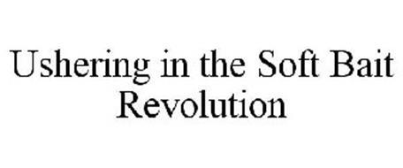USHERING IN THE SOFT BAIT REVOLUTION