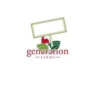 GENERATION FARMS
