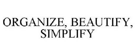 ORGANIZE, BEAUTIFY, SIMPLIFY