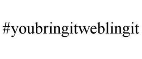 #YOUBRINGITWEBLINGIT