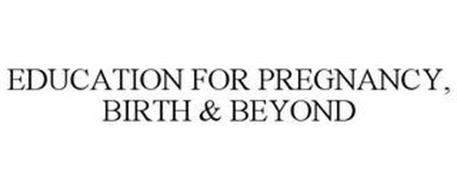 EDUCATION FOR PREGNANCY, BIRTH & BEYOND