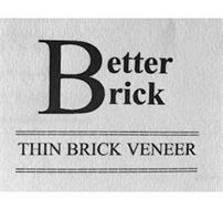 BETTER BRICK THIN BRICK VENEER