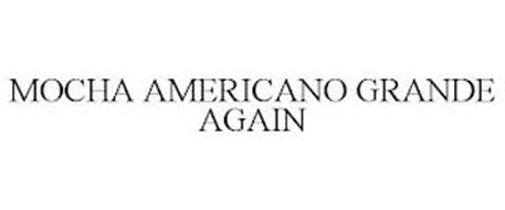 MOCHA AMERICANO GRANDE AGAIN