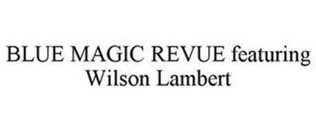 BLUE MAGIC REVUE FEATURING WILSON LAMBERT