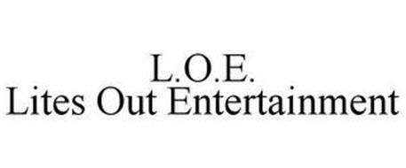 L.O.E. LITES OUT ENTERTAINMENT