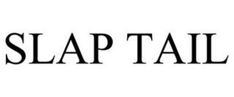 SLAP TAIL