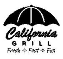 CALIFORNIA GRILL FRESH FAST FUN