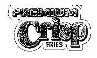 PREMIUM CRISP FRIES
