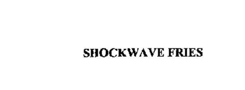 SHOCKWAVE FRIES