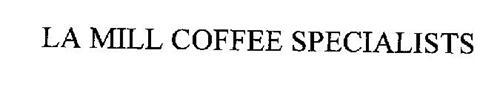 LA MILL COFFEE SPECIALISTS