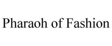 PHARAOH OF FASHION
