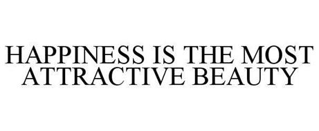 HAPPINESS IS THE MOST ATTRACTIVE BEAUTY