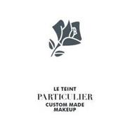 LE TEINT PARTICULIER CUSTOM MADE MAKEUP