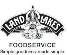 LAND O LAKES FOODSERVICE SIMPLE GOODNESS, MADE SIMPLE