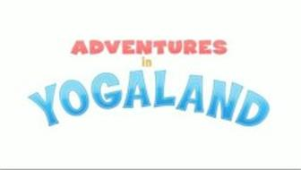 ADVENTURES IN YOGALAND