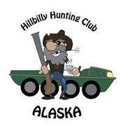 HILLBILLY HUNTING CLUB ALASKA