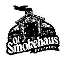 OL' SMOKEHAUS BY LANDES