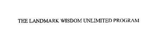 THE LANDMARK WISDOM UNLIMITED PROGRAM