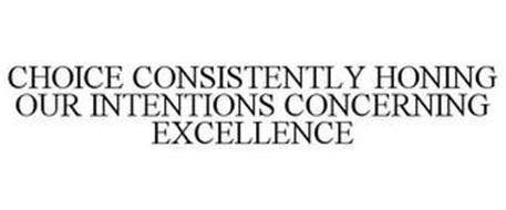 CHOICE CONSISTENTLY HONING OUR INTENTIONS CONCERNING EXCELLENCE