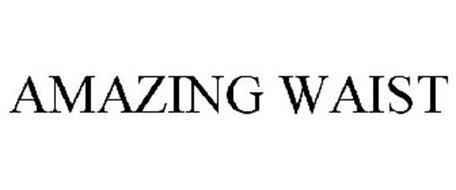 AMAZING WAIST
