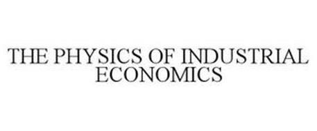 THE PHYSICS OF INDUSTRIAL ECONOMICS