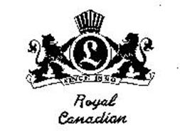 ROYAL CANADIAN SINCE 1890.