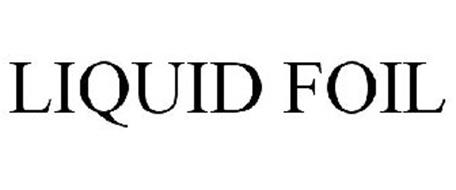 LIQUID FOIL
