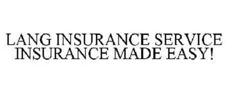 LANG INSURANCE SERVICE INSURANCE MADE EASY!