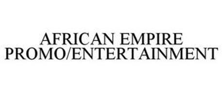 AFRICAN EMPIRE PROMO/ENTERTAINMENT